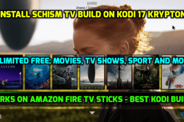 Schisme-TV-Build-Kodi-17 Krypton